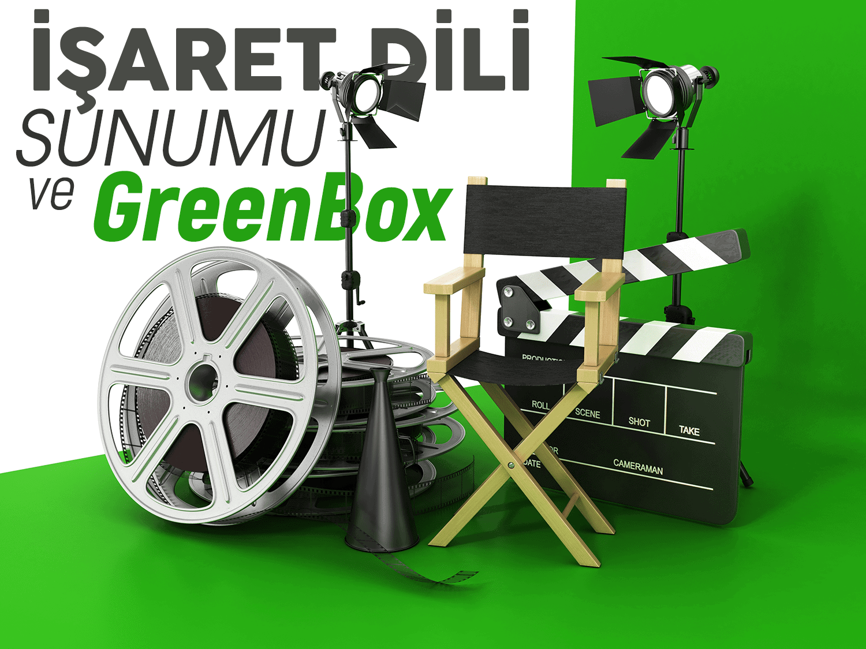 İşaret Dili Sunumu ve Greenbox