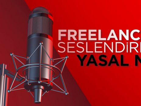 Freelancer Seslendirme Yasal mı?